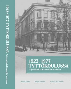 1923-1977 Tyttökoulussa, Yrjönkadun ja Bulevardin kulmassa